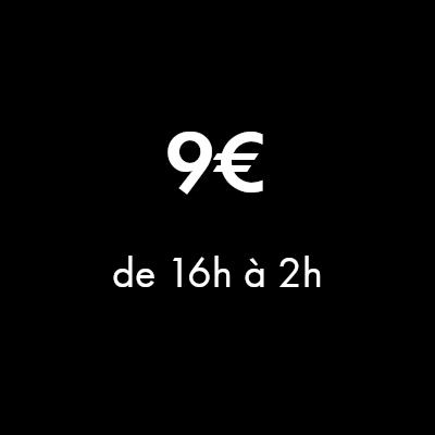 Forfait spécial 9€ de 16h à 2h du matin