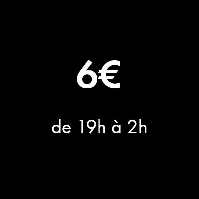 Forfait spécial 6€ de 19h à 2h du matin